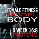 How To Build The Female Fitness Model Body: 6 Week 16:8 Fasting Workout For Models,  Intermittent Fasting Workout, Building A Female Fitness Model … Fitness Model Workout and Training Regime