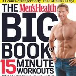 The Men's Health Big Book of 15-Minute Workouts: A Leaner, Stronger Body-in 15 Minutes a Day!