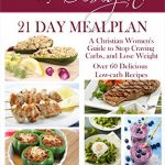 Healthy by Design: 21 Day Meal Plan: A Christian Woman's Guide to Stop Craving Carbs and Lose Weight – Over 60 Delicious Low Carb Recipes (biblical) (Christian weight loss)(diet)