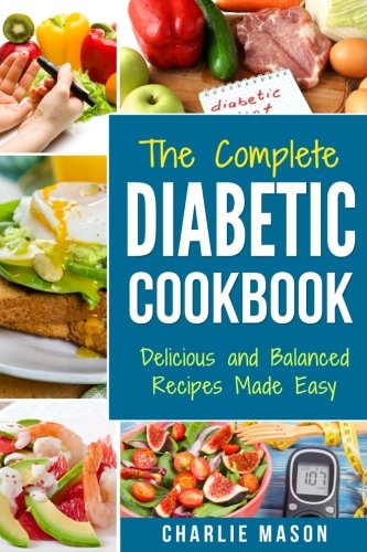 Diabetic Cookbook: Healthy Meal Plans For Type 1 & Type 2 Diabetes Cookbook Easy Healthy Recipes Diet With Fast Weight Loss: Diabetes Diet Book Plan … diabetic cookbook for dummies diabetic book)