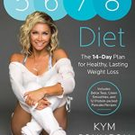 The 5-6-7-8 Diet: The 14-Day Plan for Healthy, Lasting Weight Loss