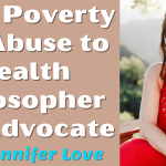 From poverty and abuse to wealth thinker and lawyer with Jennifer Love