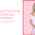 Set up your day for optimum productiveness with Sandi Glandt