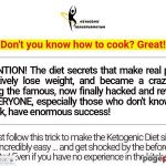 The Easy and Simple Ketogenic Weight loss plan for These Who Are Not Used To Cook dinner – An entire program of 18 weeks for you who wish to drop extra pounds, moreover bringing all the opposite advantages in your well being, even with out understanding how one can cook dinner!